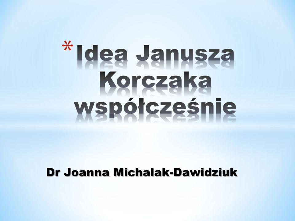 Idea Janusza Korczaka współcześnie