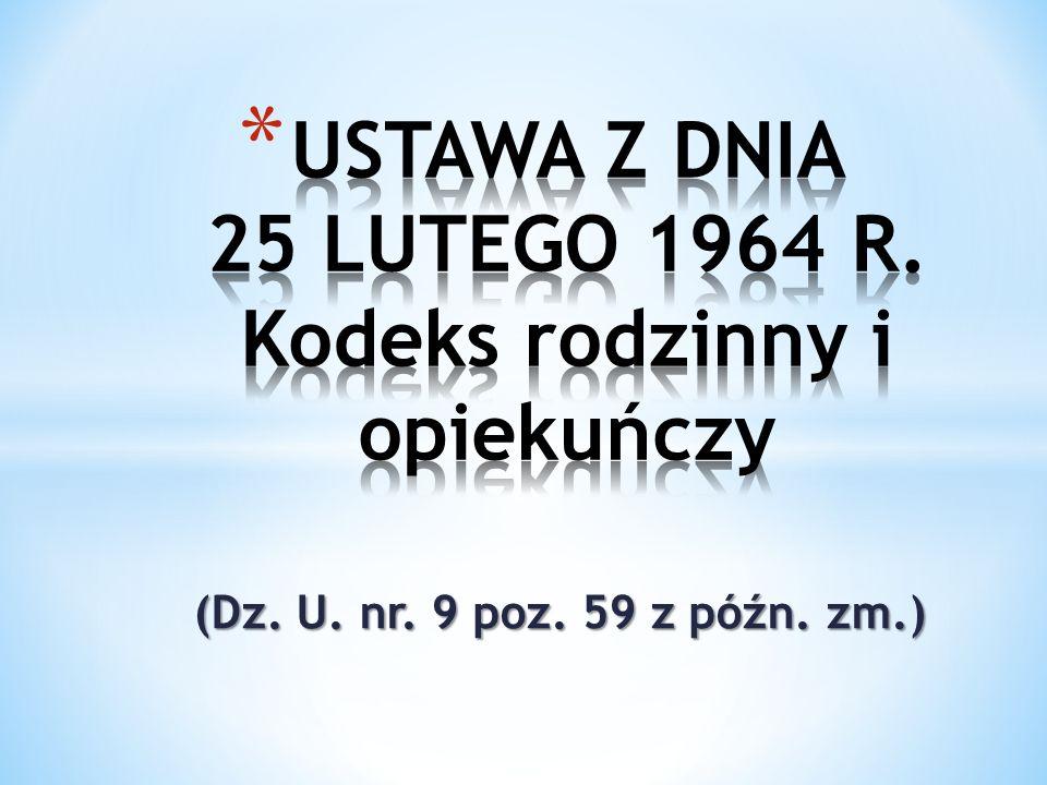 USTAWA Z DNIA 25 LUTEGO 1964 R. Kodeks rodzinny i opiekuńczy
