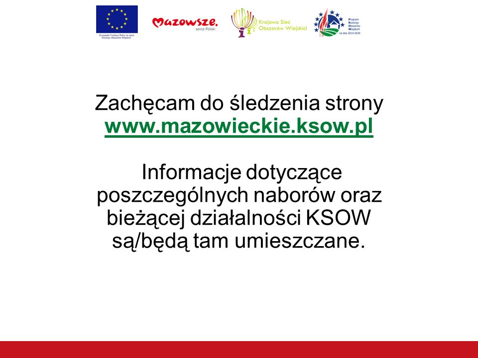 Zachęcam do śledzenia strony www. mazowieckie. ksow