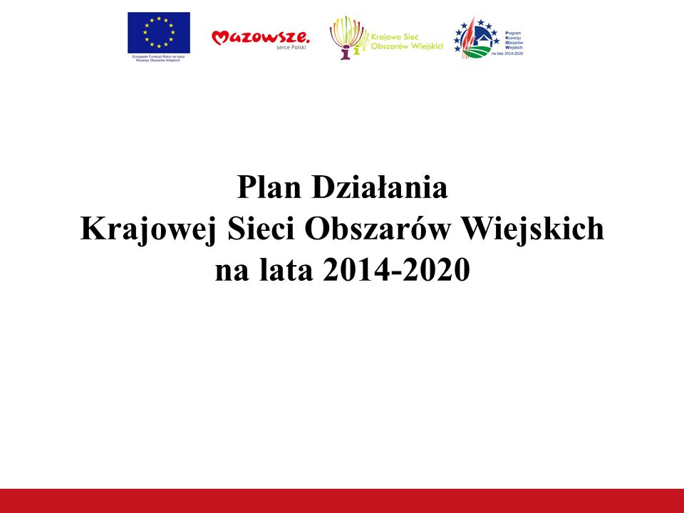 Plan Działania Krajowej Sieci Obszarów Wiejskich na lata 2014-2020
