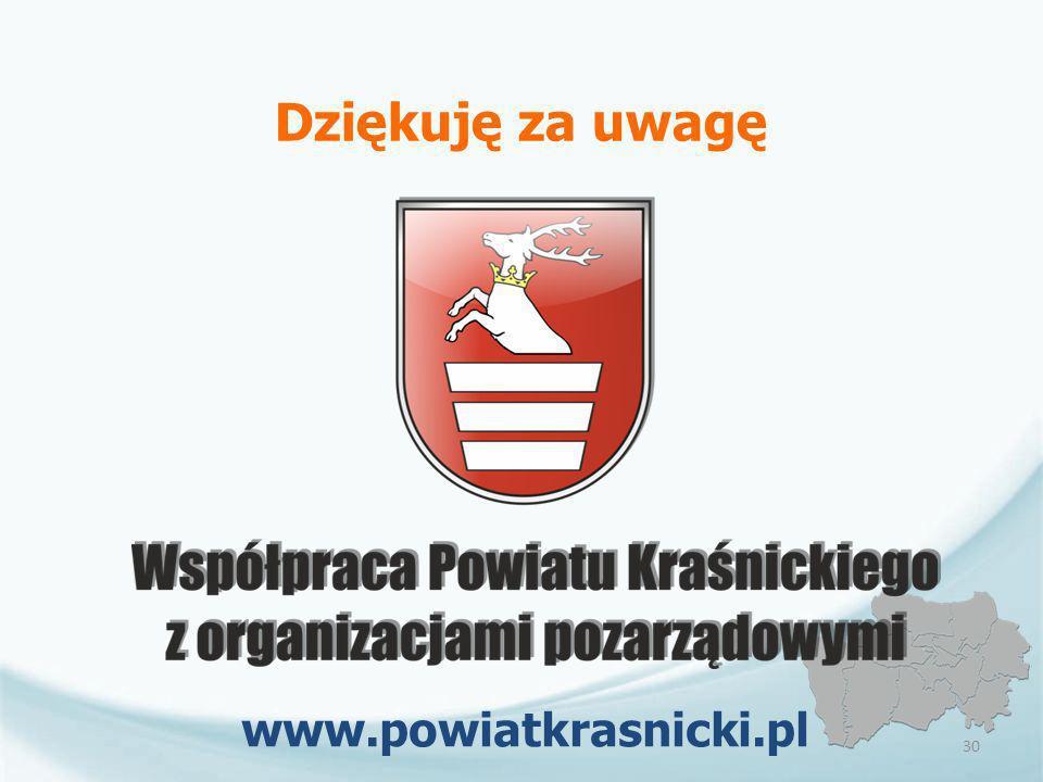 Dziękuję za uwagę www.powiatkrasnicki.pl 30