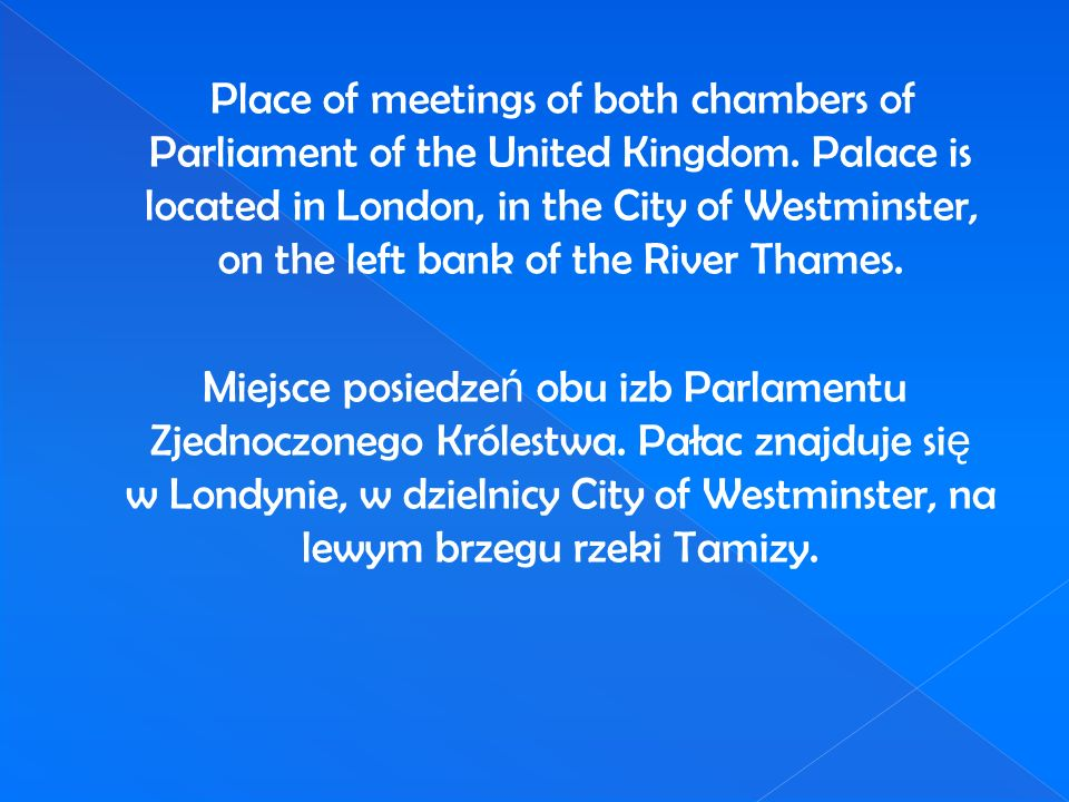 Place of meetings of both chambers of Parliament of the United Kingdom
