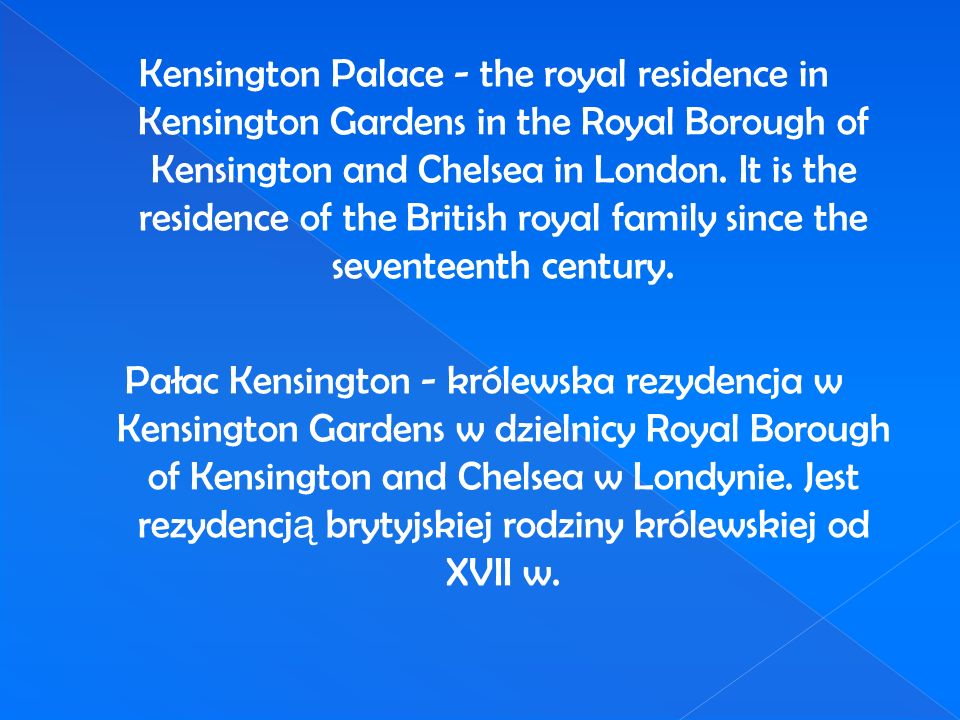 Kensington Palace - the royal residence in Kensington Gardens in the Royal Borough of Kensington and Chelsea in London.