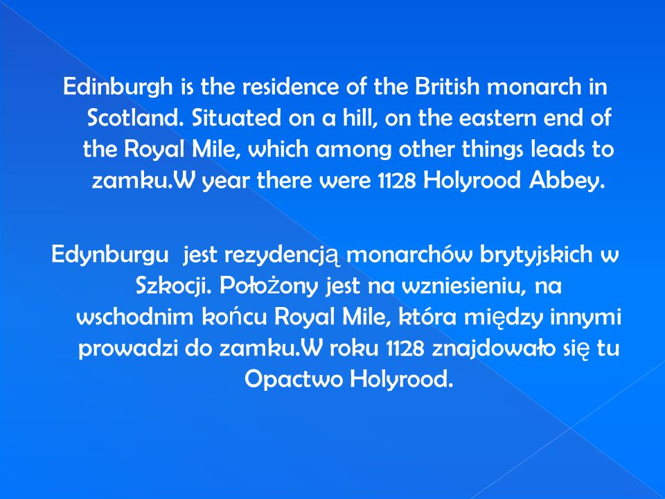 Edinburgh is the residence of the British monarch in Scotland