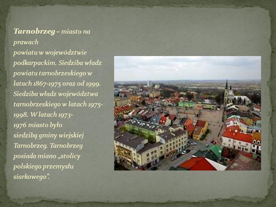 Tarnobrzeg – miasto na prawach powiatu w województwie podkarpackim