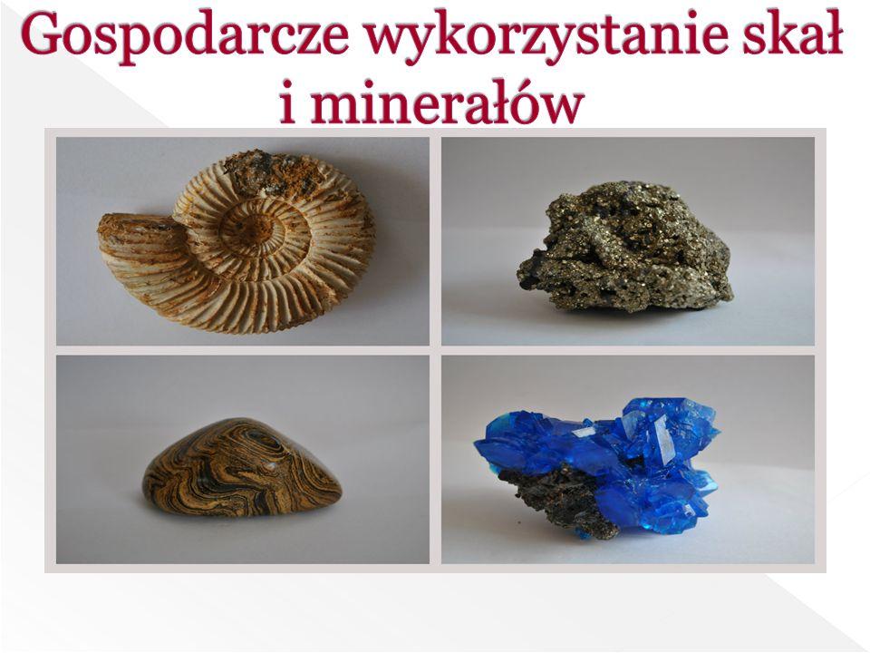Gospodarcze wykorzystanie skał i minerałów