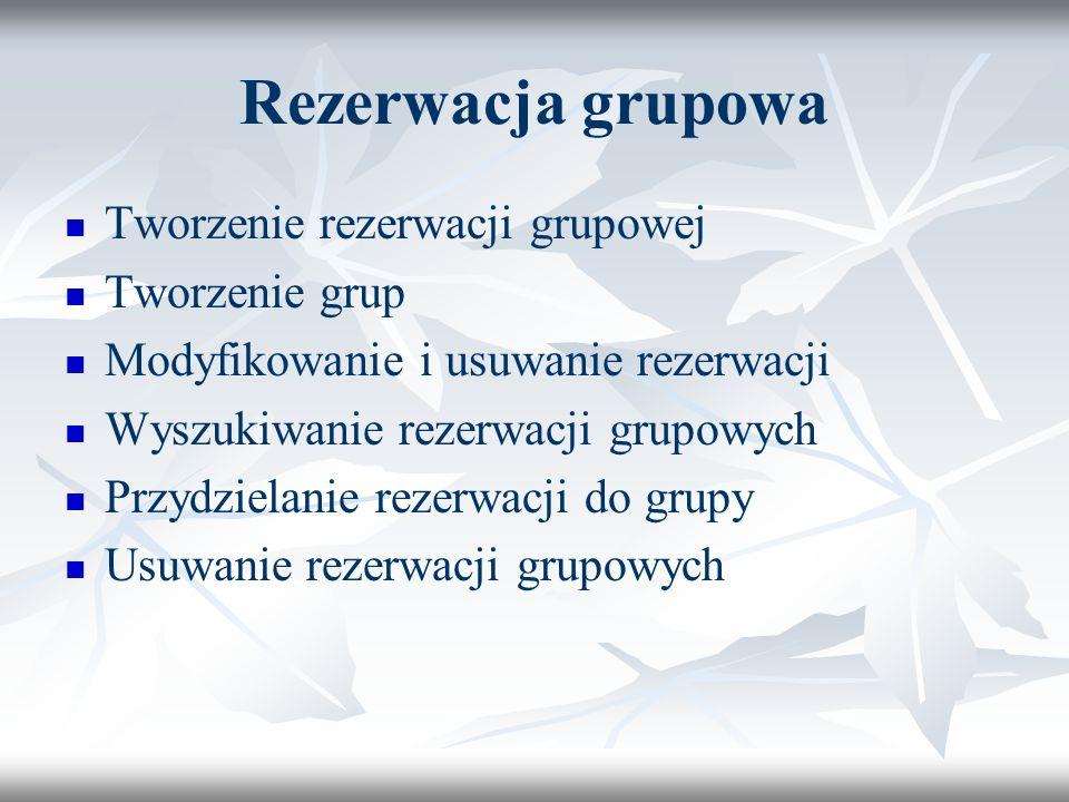 Rezerwacja grupowa Tworzenie rezerwacji grupowej Tworzenie grup