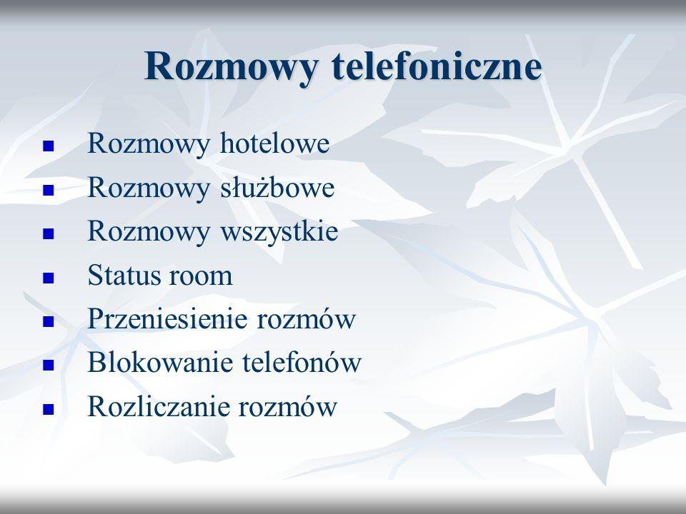 Rozmowy telefoniczne Rozmowy hotelowe Rozmowy służbowe