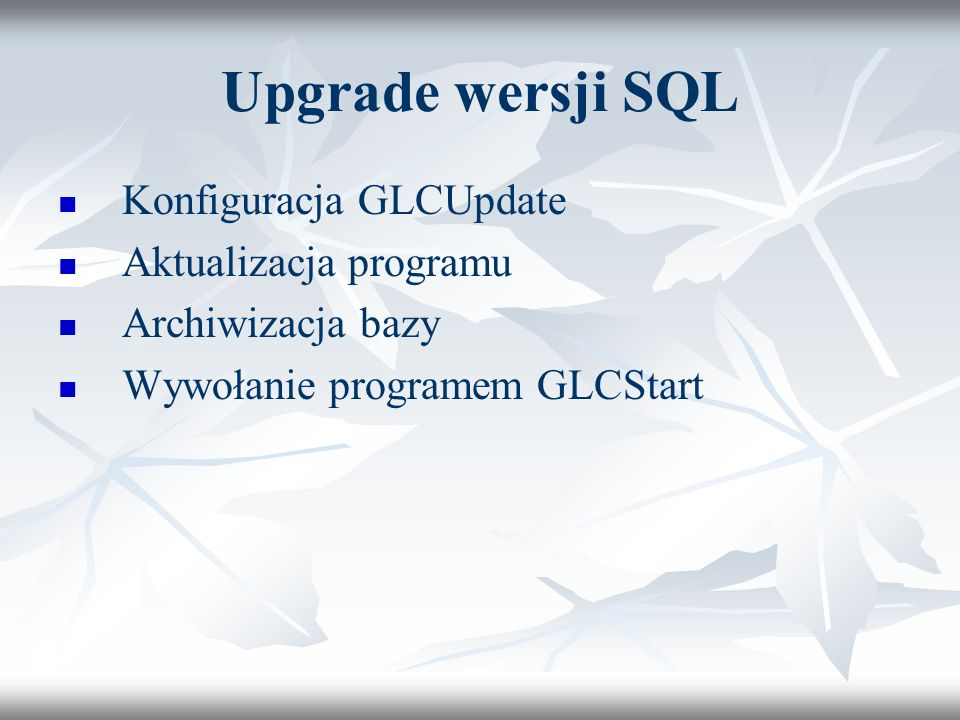 Upgrade wersji SQL Konfiguracja GLCUpdate Aktualizacja programu