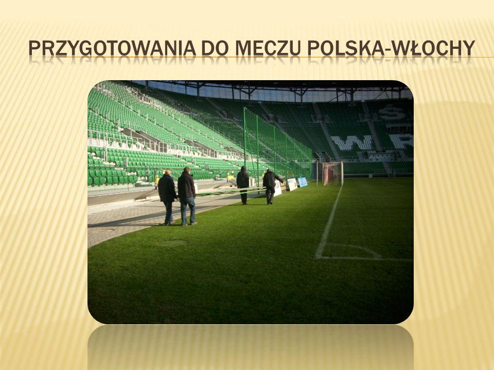 Przygotowania do meczu polska-włochy