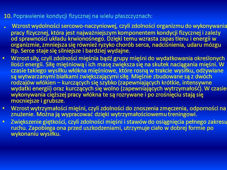 10. Poprawienie kondycji fizycznej na wielu płaszczyznach: