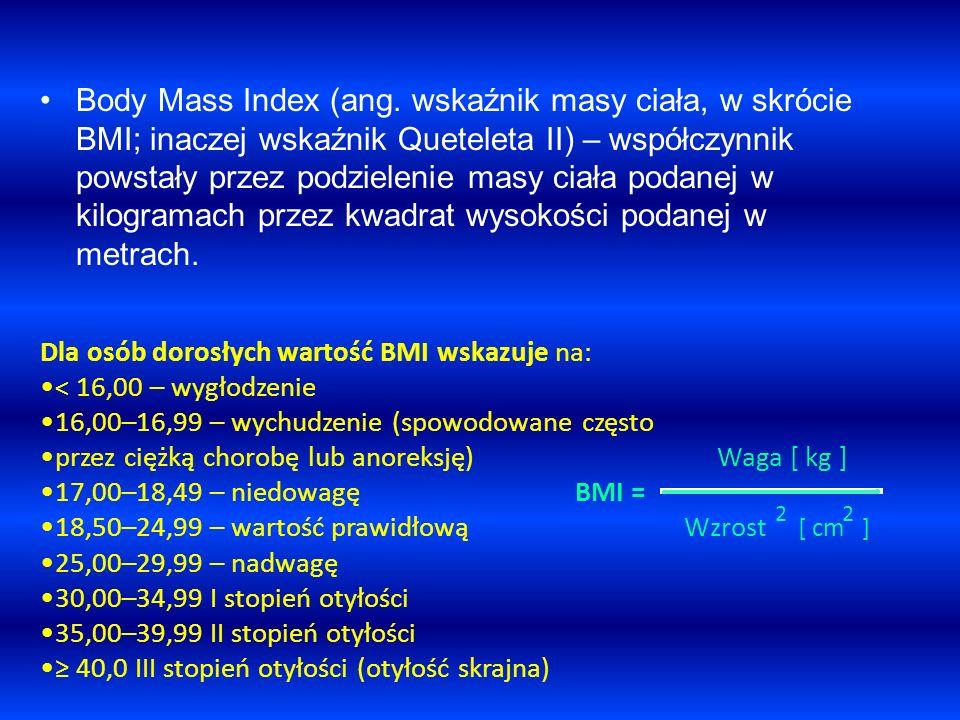 Body Mass Index (ang. wskaźnik masy ciała, w skrócie BMI; inaczej wskaźnik Queteleta II) – współczynnik powstały przez podzielenie masy ciała podanej w kilogramach przez kwadrat wysokości podanej w metrach.