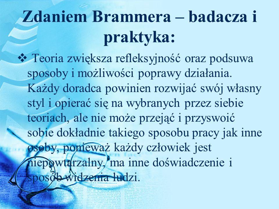 Zdaniem Brammera – badacza i praktyka: