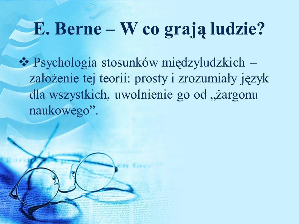 E. Berne – W co grają ludzie