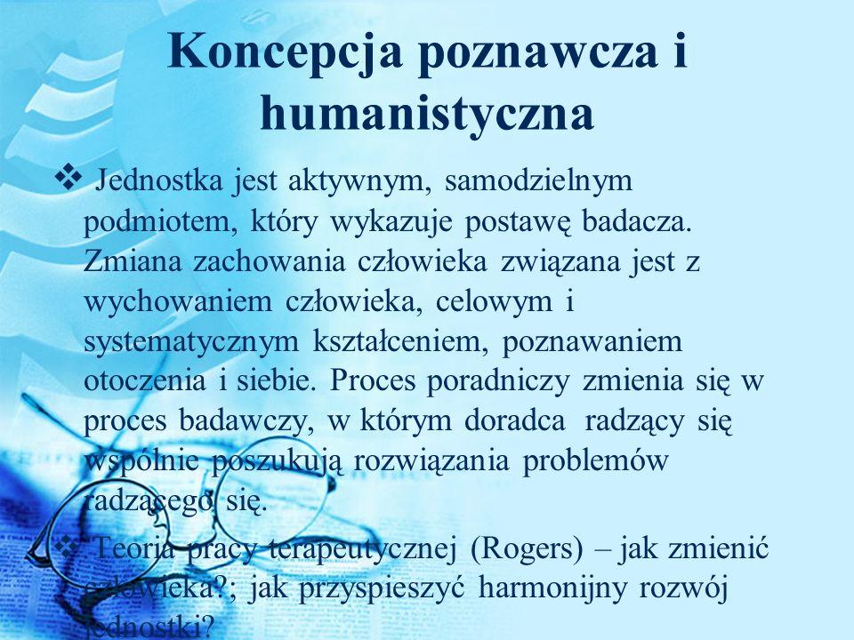 Koncepcja poznawcza i humanistyczna