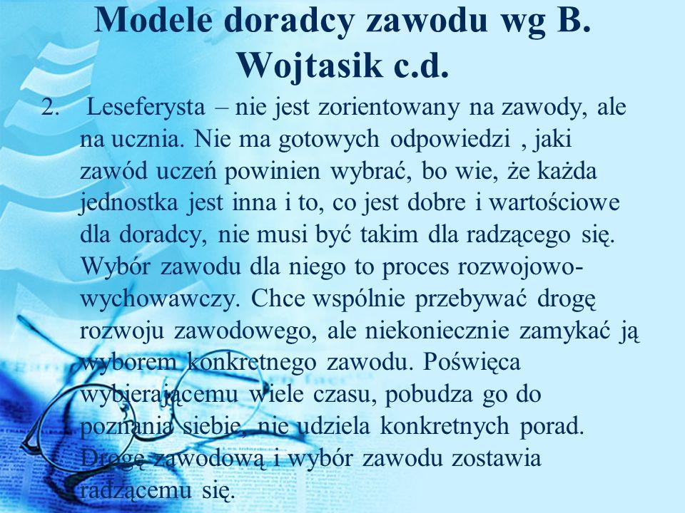Modele doradcy zawodu wg B. Wojtasik c.d.