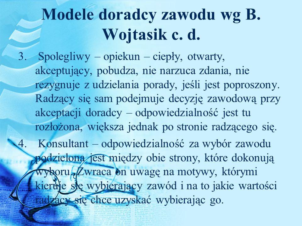 Modele doradcy zawodu wg B. Wojtasik c. d.