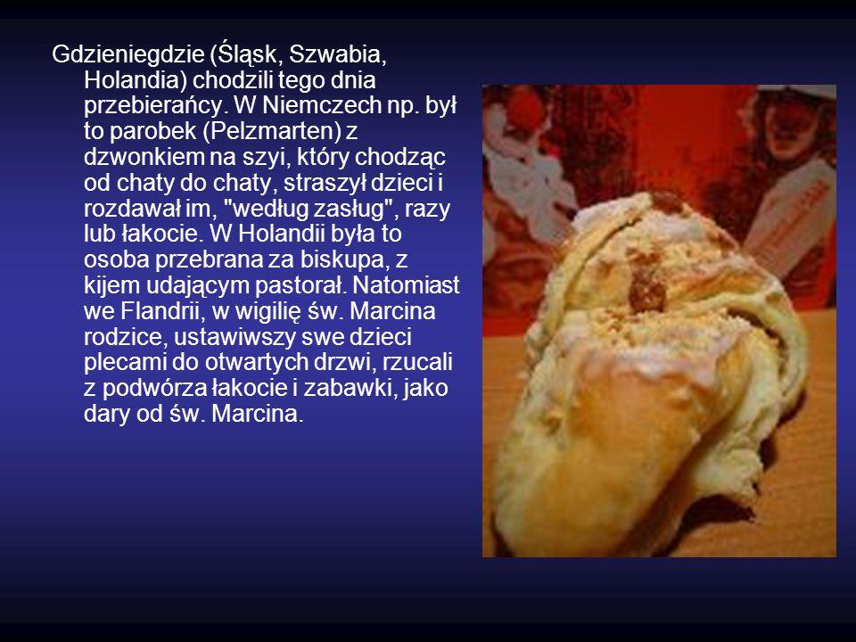 Gdzieniegdzie (Śląsk, Szwabia, Holandia) chodzili tego dnia przebierańcy.