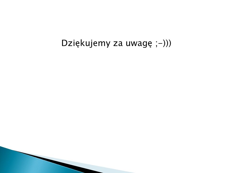 Dziękujemy za uwagę ;-)))