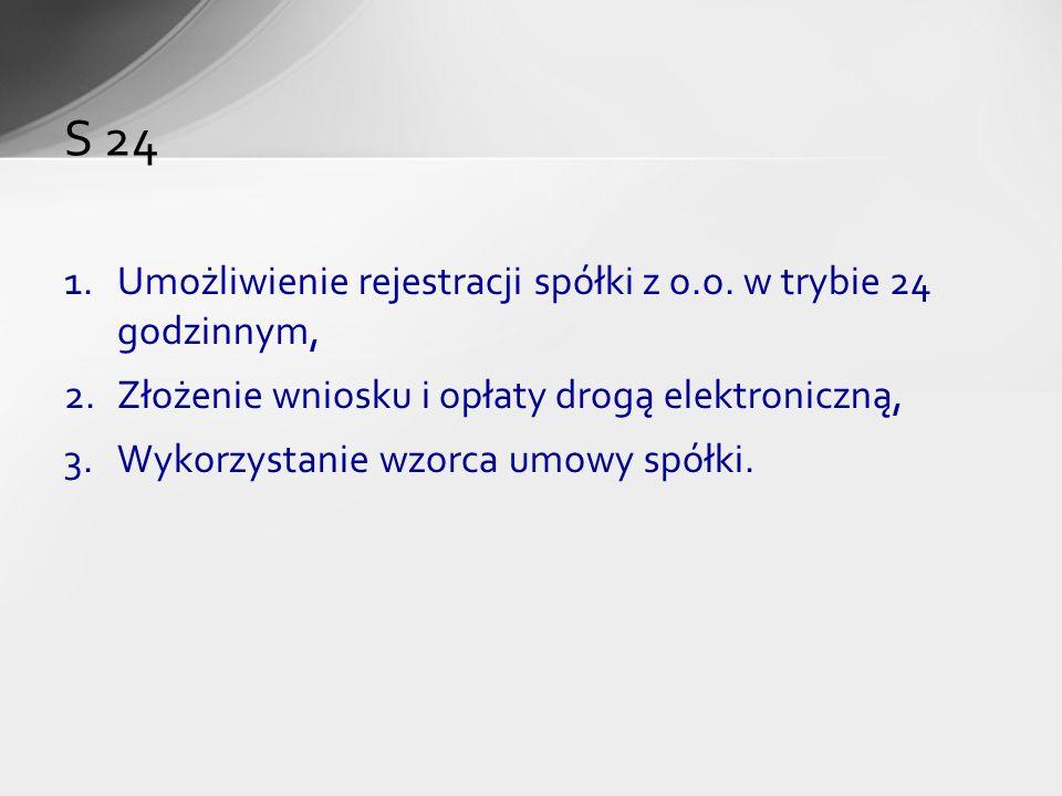 S 24 Umożliwienie rejestracji spółki z o.o. w trybie 24 godzinnym,