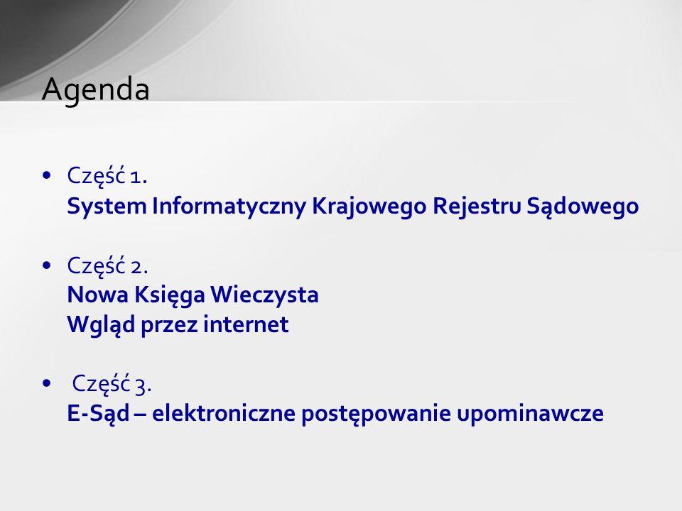 Agenda Część 1. System Informatyczny Krajowego Rejestru Sądowego