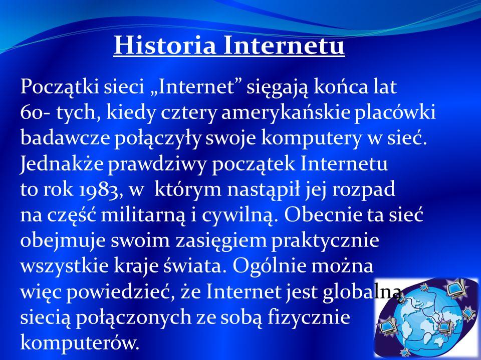 """Historia Internetu Początki sieci """"Internet sięgają końca lat"""