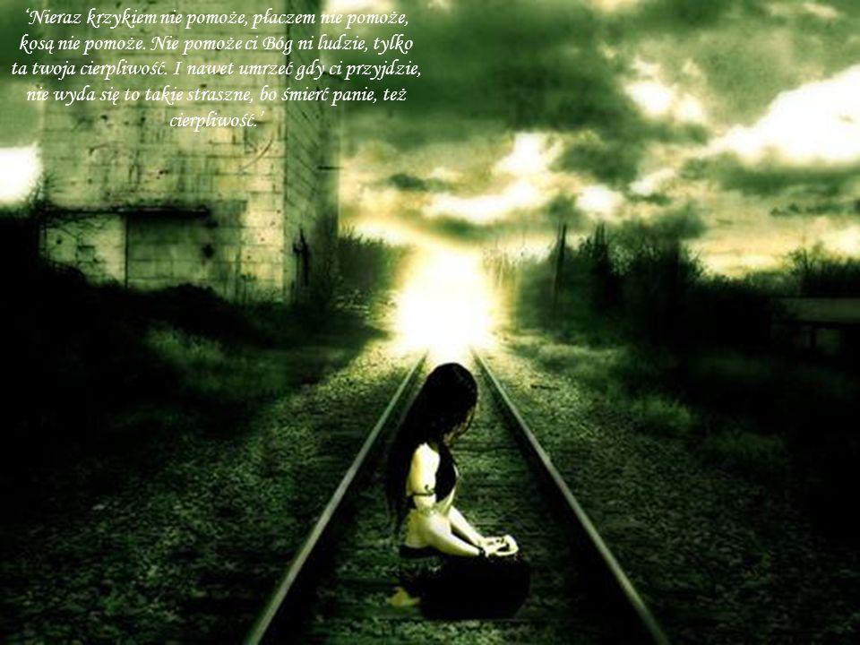 'Nieraz krzykiem nie pomoże, płaczem nie pomoże, kosą nie pomoże