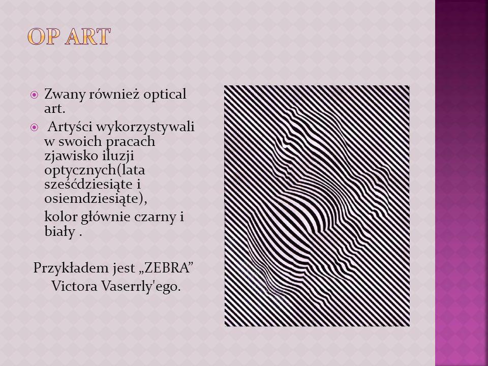 OP ART Zwany również optical art.