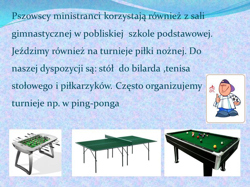 Pszowscy ministranci korzystają również z sali gimnastycznej w pobliskiej szkole podstawowej.