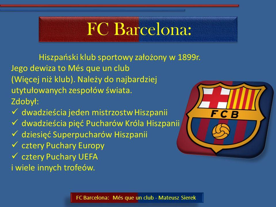 FC Barcelona: Hiszpański klub sportowy założony w 1899r.