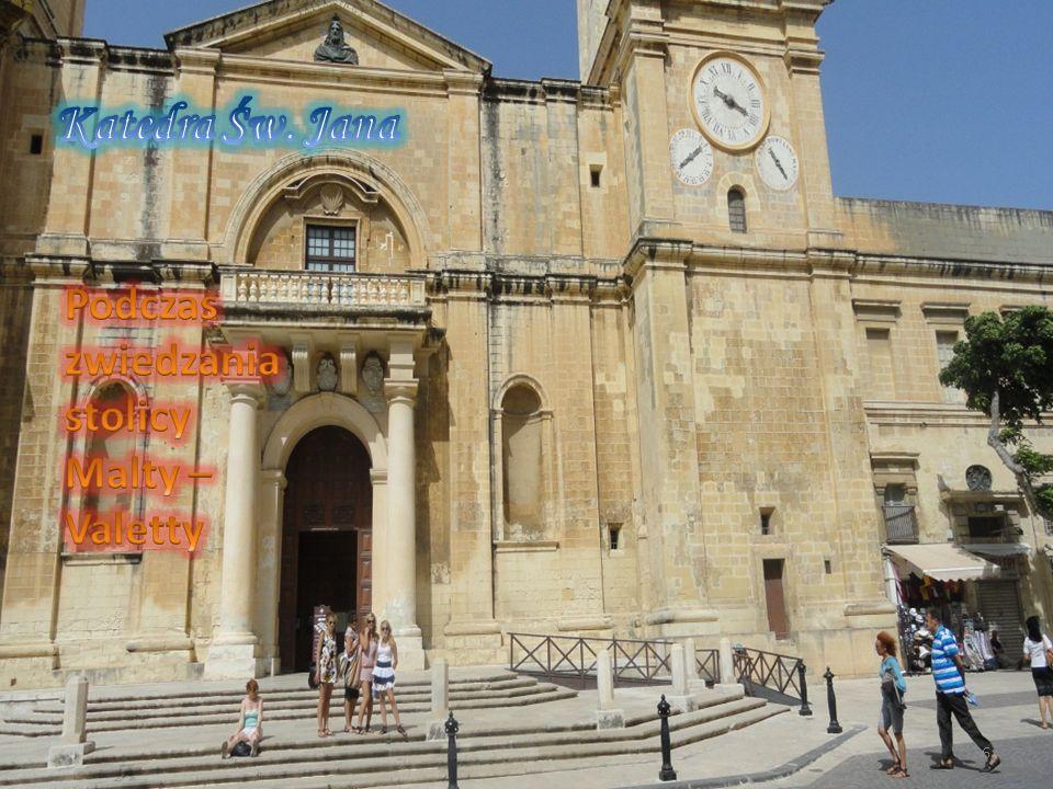 Katedra Św. Jana Podczas zwiedzania stolicy Malty – Valetty