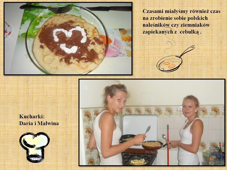 Czasami miałyśmy również czas na zrobienie sobie polskich naleśników czy ziemniaków zapiekanych z cebulką .