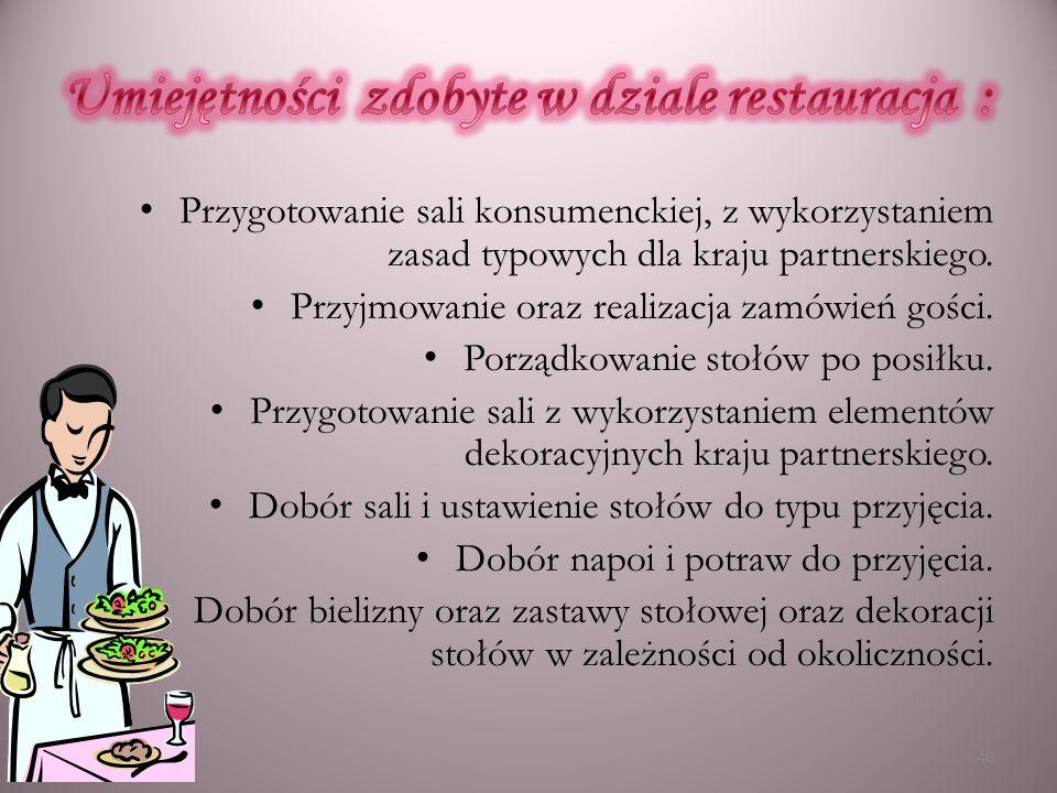 Umiejętności zdobyte w dziale restauracja :