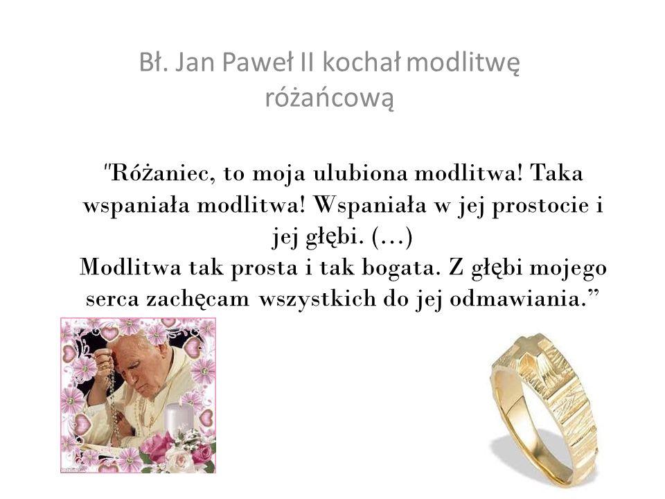 Bł. Jan Paweł II kochał modlitwę różańcową