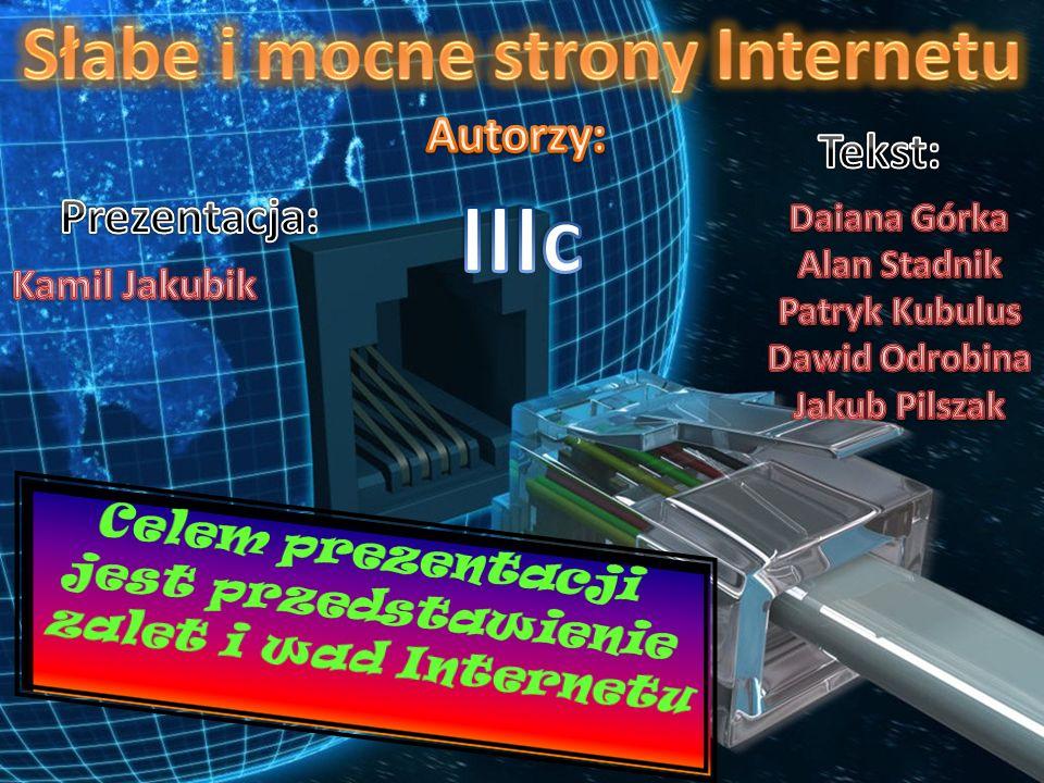 Celem prezentacji jest przedstawienie zalet i wad Internetu