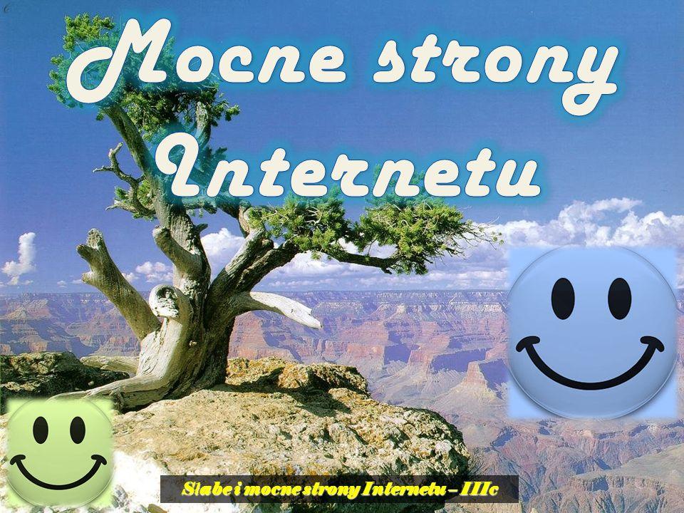 Mocne strony Internetu Słabe i mocne strony Internetu – IIIc