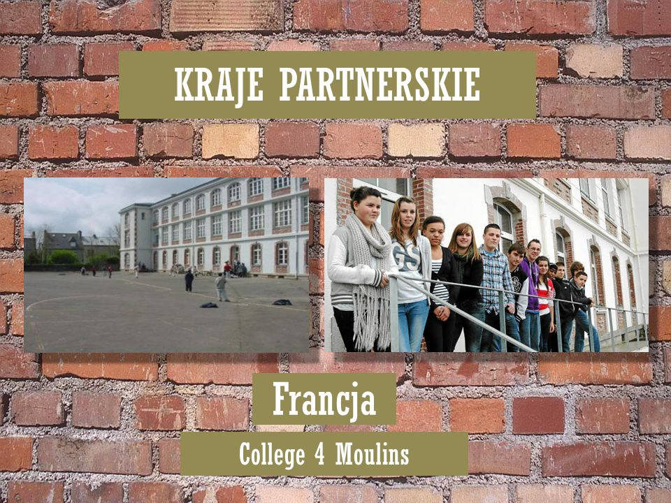 KRAJE PARTNERSKIE Francja College 4 Moulins