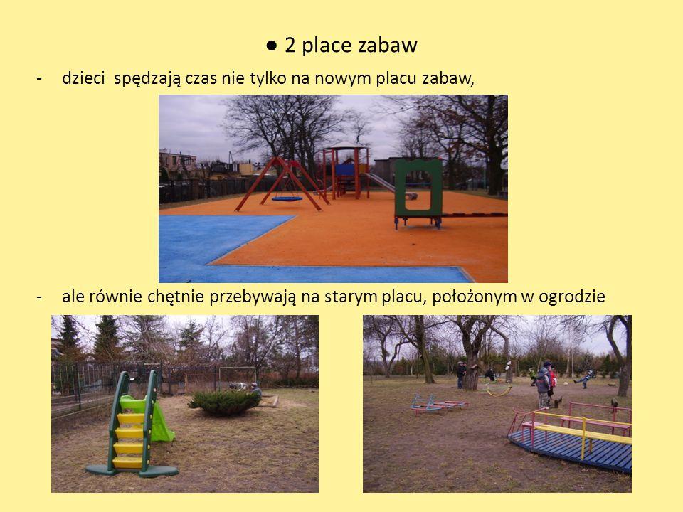 ● 2 place zabaw dzieci spędzają czas nie tylko na nowym placu zabaw,