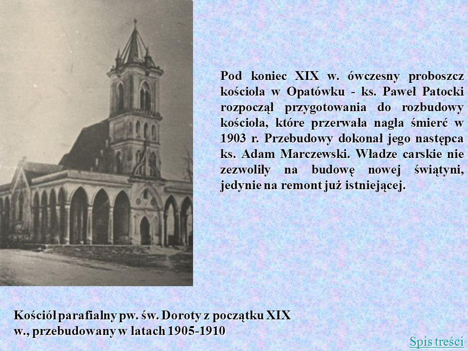 Pod koniec XIX w. ówczesny proboszcz kościoła w Opatówku - ks