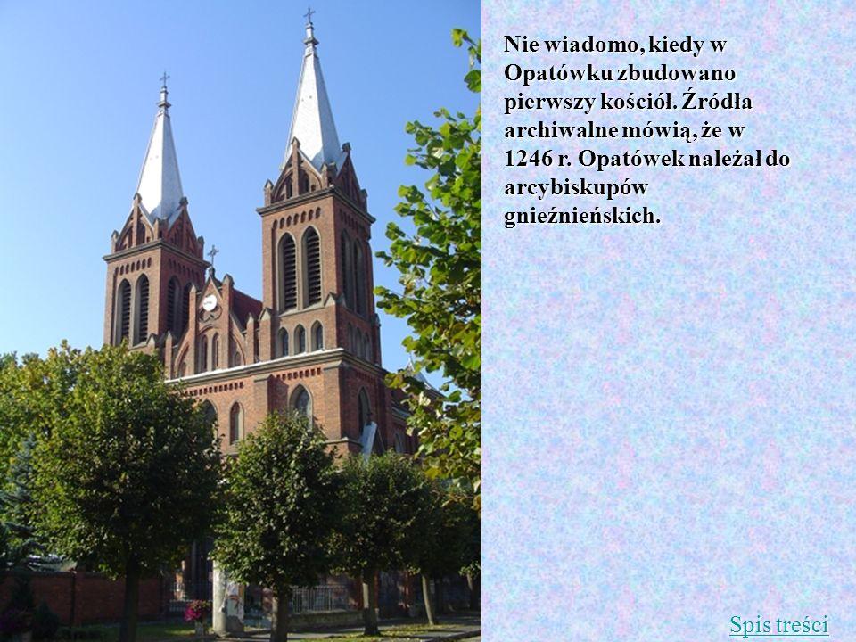 Nie wiadomo, kiedy w Opatówku zbudowano pierwszy kościół