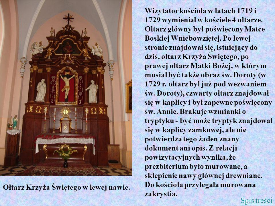 Wizytator kościoła w latach 1719 i 1729 wymieniał w kościele 4 ołtarze