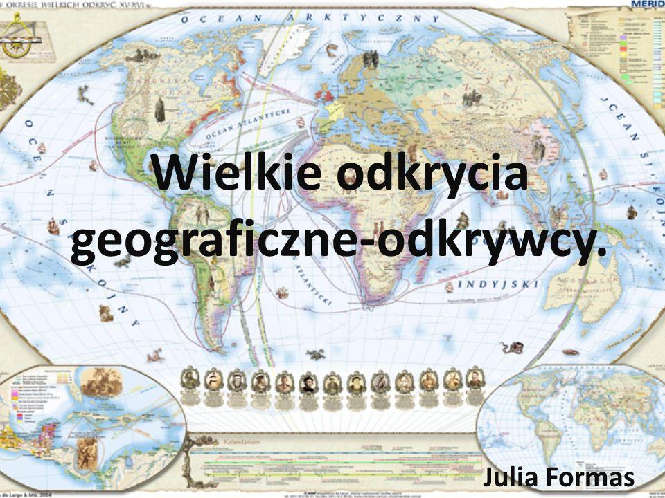 Wielkie odkrycia geograficzne-odkrywcy.