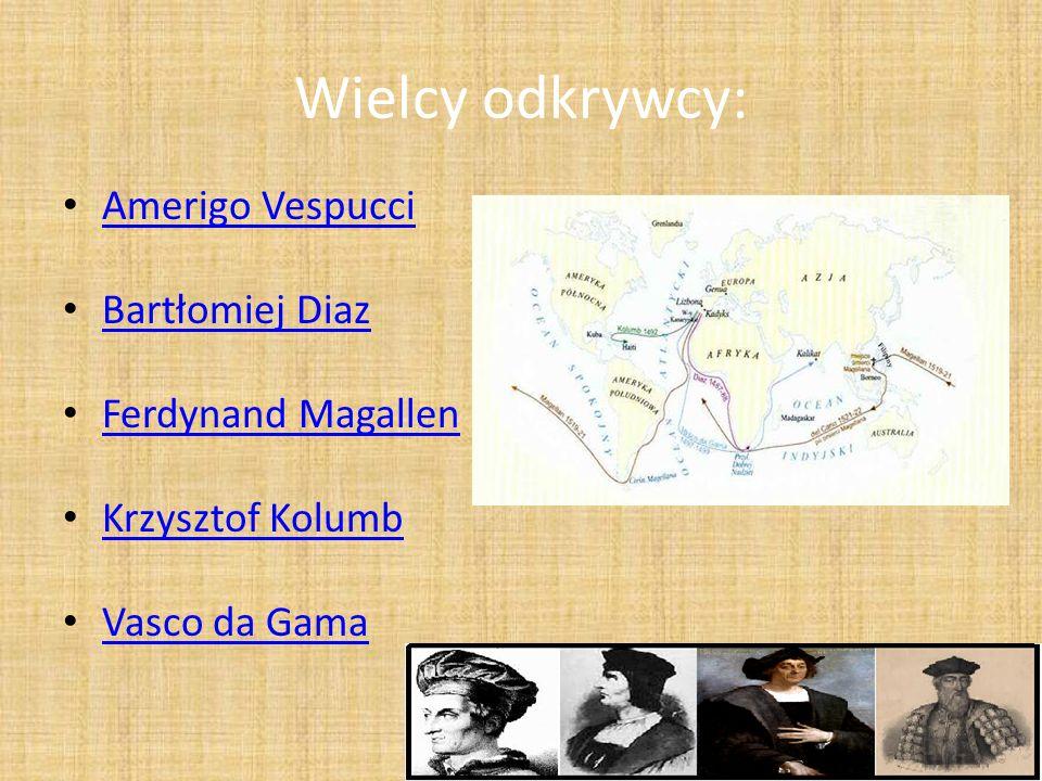 Wielcy odkrywcy: Amerigo Vespucci Bartłomiej Diaz Ferdynand Magallen