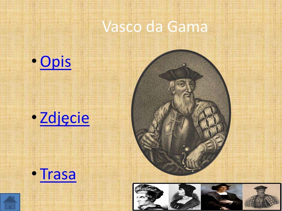 Vasco da Gama Opis Zdjęcie Trasa