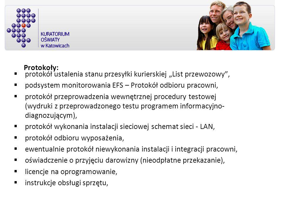 """Protokoły: protokół ustalenia stanu przesyłki kurierskiej """"List przewozowy , podsystem monitorowania EFS – Protokół odbioru pracowni,"""