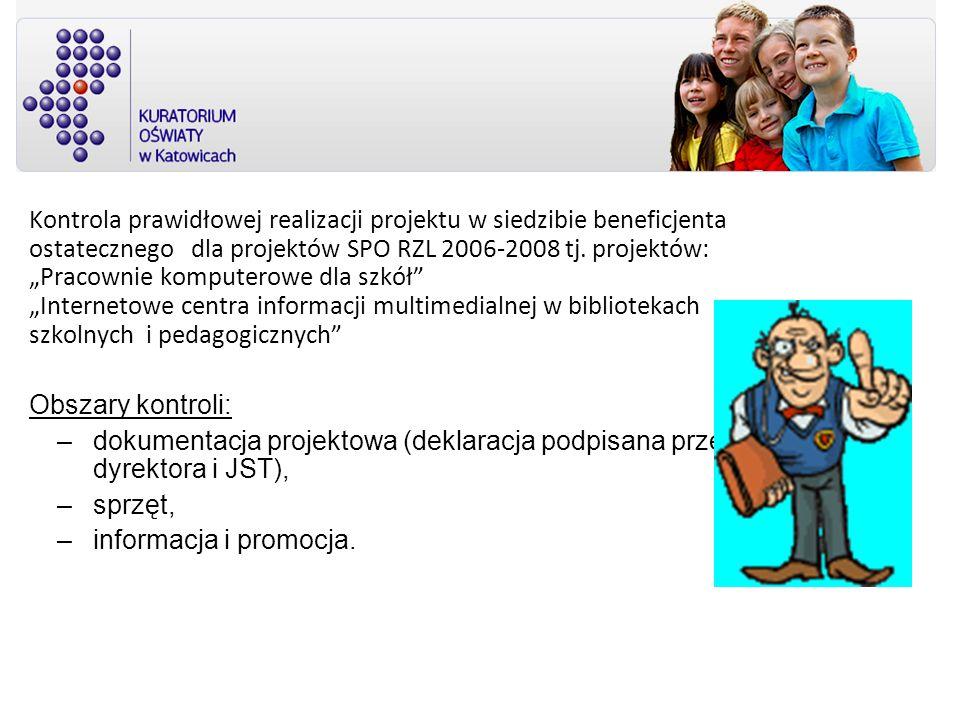 """Kontrola prawidłowej realizacji projektu w siedzibie beneficjenta ostatecznego dla projektów SPO RZL 2006-2008 tj. projektów: """"Pracownie komputerowe dla szkół """"Internetowe centra informacji multimedialnej w bibliotekach szkolnych i pedagogicznych"""