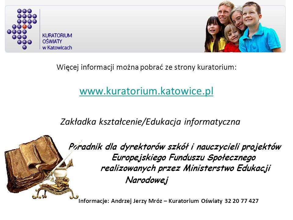 Informacje: Andrzej Jerzy Mróz – Kuratorium Oświaty 32 20 77 427