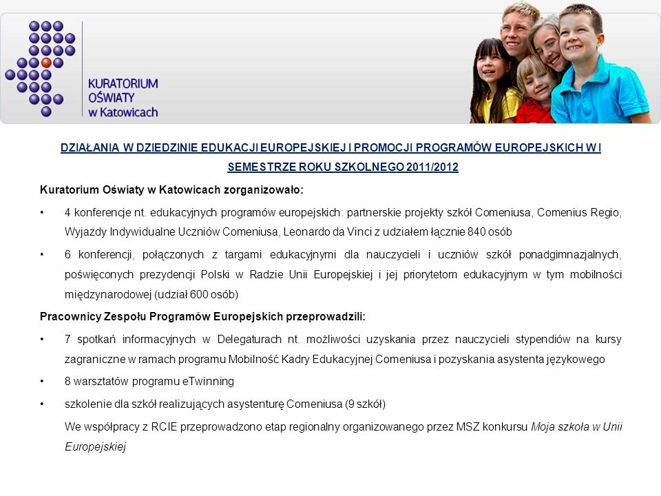 DZIAŁANIA W DZIEDZINIE EDUKACJI EUROPEJSKIEJ I PROMOCJI PROGRAMÓW EUROPEJSKICH W I SEMESTRZE ROKU SZKOLNEGO 2011/2012