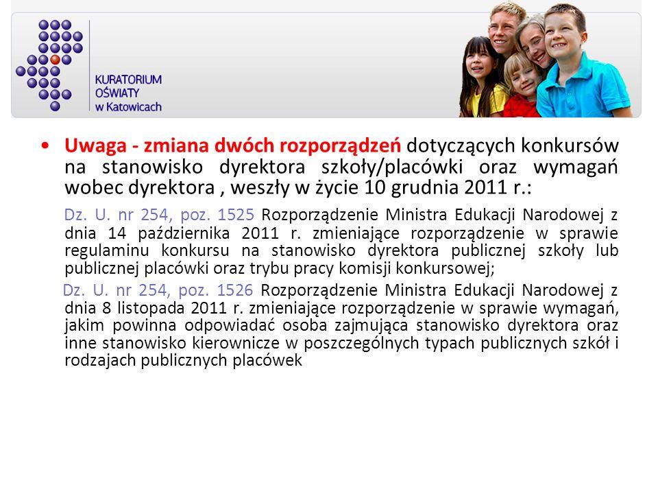 Uwaga - zmiana dwóch rozporządzeń dotyczących konkursów na stanowisko dyrektora szkoły/placówki oraz wymagań wobec dyrektora , weszły w życie 10 grudnia 2011 r.:
