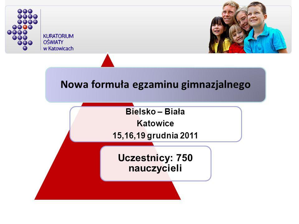 Nowa formuła egzaminu gimnazjalnego Uczestnicy: 750 nauczycieli